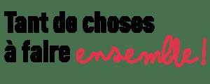 Slogan des Foyers Ruraux : Tant de choses à faire ensemble !